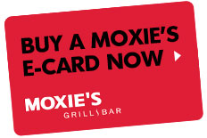 Buy a Moxie's E-Card Now